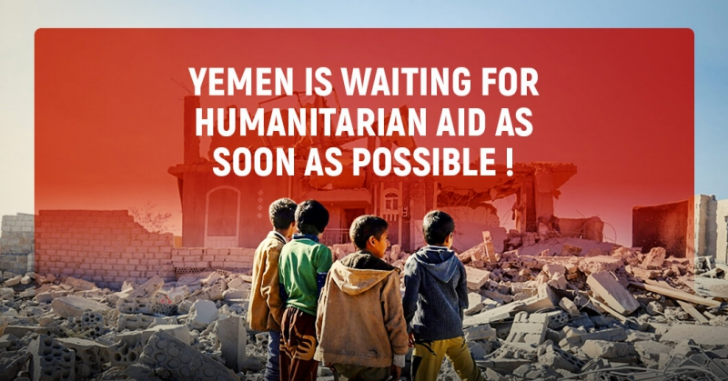 Yemen Is Waiting For Humanitarian Aid As Soon As Possible !
